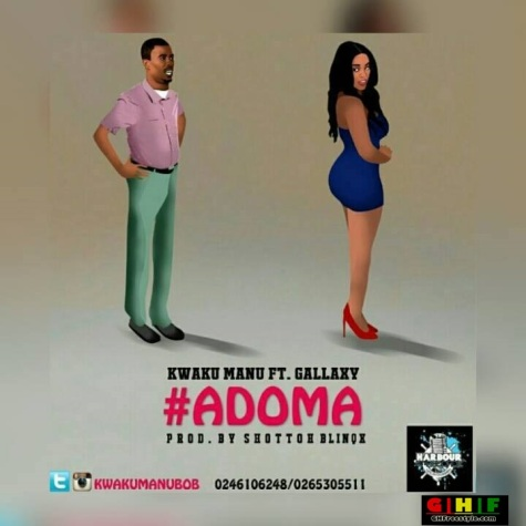 Kwaku Manu - Adoma ft Gallaxy (Prod By Shotto Blinqx) (Ghfreestyle.com) art - Copy