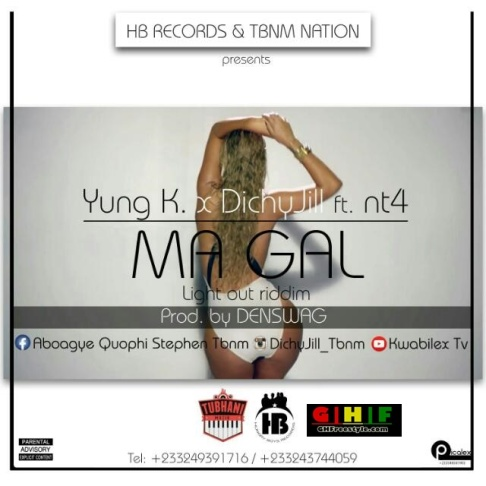 Yung k x DichyJill - MA GAL Feat Nt4 (Light out Riddim prod by Den swag) (Ghfreestyle.com) album art